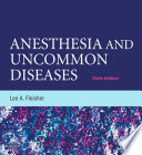 """Anesthesia and Uncommon Diseases E-Book"" by Lee A Fleisher"