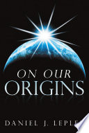On Our Origins Book