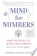 A Mind For Numbers, How to Excel at Math and Science (Even If You Flunked Algebra) by Barbara Oakley, PhD PDF