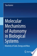 Molecular Mechanisms of Autonomy in Biological Systems