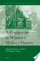 A Companion to Women s Military History