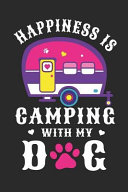 Happiness Is Camping with My Dog  Cute Dog Breed Journal Lined Paper