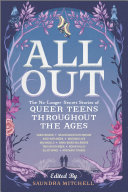 All Out: The No-Longer-Secret Stories of Queer Teens throughout the Ages Saundra Mitchell Cover