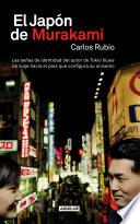 El Japón de Murakami  : Las señas de identidad del autor de Tokio blues. Un viaje hacia el país que conf