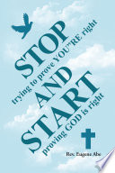"""Stop Trying to Prove You""""Re Right and Start Proving God Is Right"""