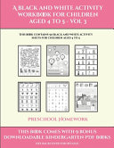 Preschool Homework (A Black and White Activity Workbook for Children Aged 4 to 5 - Vol 3)