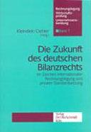 Die Zukunft des deutschen Bilanzrechts im Zeichen ...