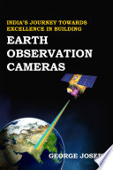 India S Journey Towards Excellence In Building Earth Observation Cameras