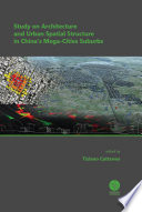 Study on Architecture and Urban Spatial Structure in China s Mega Cities Suburbs