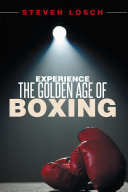 Experience the Golden Age of Boxing Pdf/ePub eBook