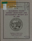Guidance Manual for the Hazardous Waste Source Reduction and Management Review Act of 1989