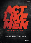 Act Like Men Bible Study Book