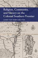 Pdf Religion, Community, and Slavery on the Colonial Southern Frontier