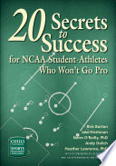 20 Secrets to Success for NCAA Student Athletes Who Won   t Go Pro