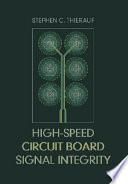High speed Circuit Board Signal Integrity Book