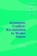 Asymmetric Conflicts: War Initiation by Weaker Powers