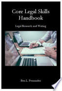 Core Legal Skills Handbook: Legal Research and Writing