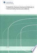 Probabilistic Exposure Assessment Methods in Chemical Safety Assessments (REACH)