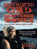 Destroyed Child Shattered Women