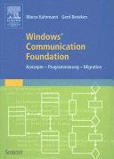 Windows® Communication Foundation: Konzepte - Programmierung - Migration