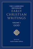 The Cambridge Edition of Early Christian Writings  Volume 1  God