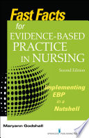 Fast Facts For Evidence Based Practice In Nursing Second Edition Book PDF