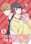 You Haven t Seen The Best Of Me  Vol 5  Yaoi Manga