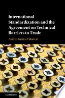International Standardization and the Agreement on Technical Barriers to Trade