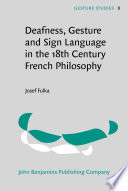 Deafness, Gesture and Sign Language in the 18th Century French Philosophy