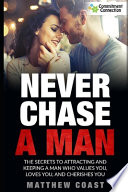 Never Chase a Man