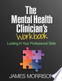 The Mental Health Clinician s Workbook Book
