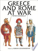 """""""Greece and Rome at War"""" by Peter Connolly, Adrian Goldsworthy"""