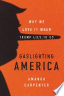 Gaslighting America Book PDF