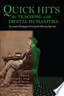 Quick Hits for Teaching with Digital Humanities Book