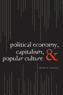 Political Economy  Capitalism  and Popular Culture