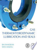 Gas Thermohydrodynamic Lubrication and Seals