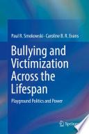 Bullying and Victimization Across the Lifespan