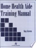 Home Health Aide Training Manual