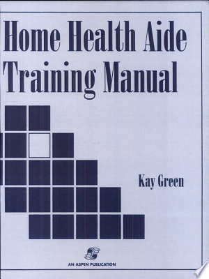 Home+Health+Aide+Training+Manual