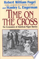 Time on the Cross, The Economics of American Negro Slavery by Robert William Fogel,Stanley L. Engerman PDF