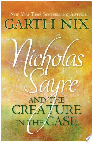 Download Nicholas Sayre and the Creature in the Case Free Books - Read Books