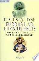 Buddha und Christus heute  : verbindende Elemente von Buddhismus und Christentum