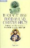 Buddha und Christus heute: verbindende Elemente von Buddhismus und ...