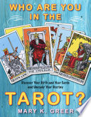 Who Are You in the Tarot?  : Discover Your Birth and Year Cards and Uncover Your Destiny
