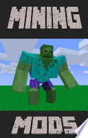 Amazing Mining Mods   Try These Mods Out Now   Unofficial Minecraft Book