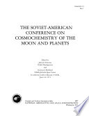 The Soviet-American Conference on Cosmochemistry of the Moon and Planets