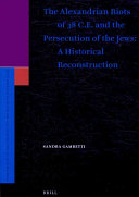 The Alexandrian Riots of 38 C.E. and the Persecution of the Jews