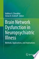 Brain Network Dysfunction in Neuropsychiatric Illness
