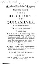 The Antient Physician's Legacy, Impartially Surveyd. With a Discourse on Quicksilver. 2. Ed