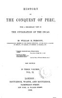 History of The Conquest of Peru, with a preliminari view of The Civilisation of The Incas